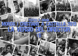 Moros i Cristians de Castalla 2013: La Versió del Director (1)