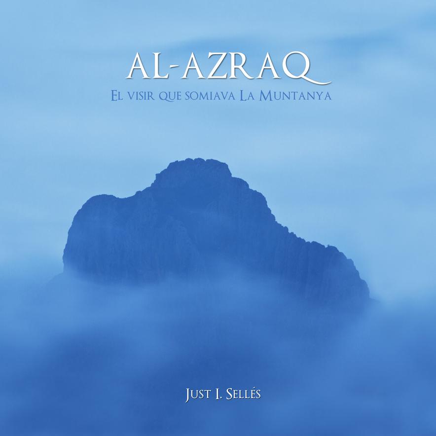"""Portada del nou llibre fotogràfic: """"Al-Azraq. El visir que somiava La Muntanya"""""""