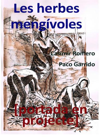 Herbes Mengívoles Casimir Romero Paco Garrido El Llombo Ontinyent